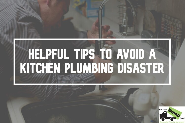 Helpful Tips To Avoid a Kitchen Plumbing Disaster